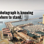 """A good photograph is knowing where to stand."" - Ansel Adams"