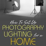 How to Set Up Photography Lighting for a Home Studio [Kindle Edition]