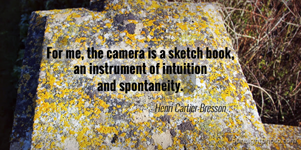 """For me, the camera is a sketch book, an instrument of intuition and spontaneity."" - Henri Cartier-Bresson"
