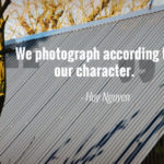 """e photograph according to our character."" - Huy Nguyen"