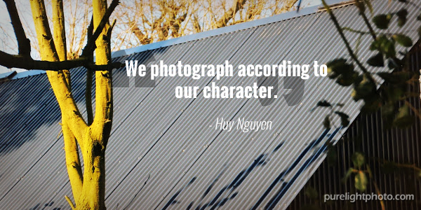 """We photograph according to our character."" - Huy Nguyen"